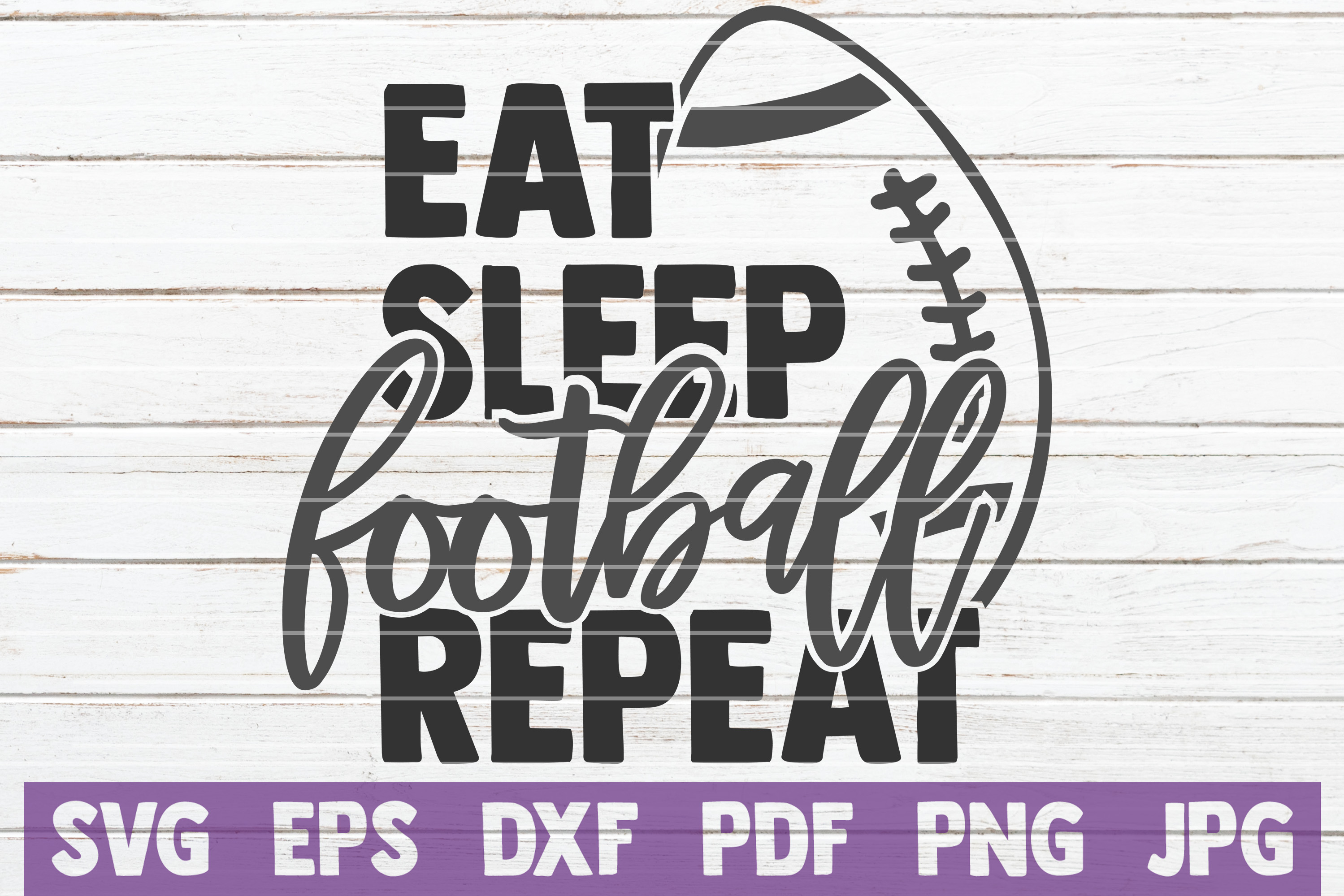 Eat Sleep Football Repeat SVG Cut File   commercial use example image 1