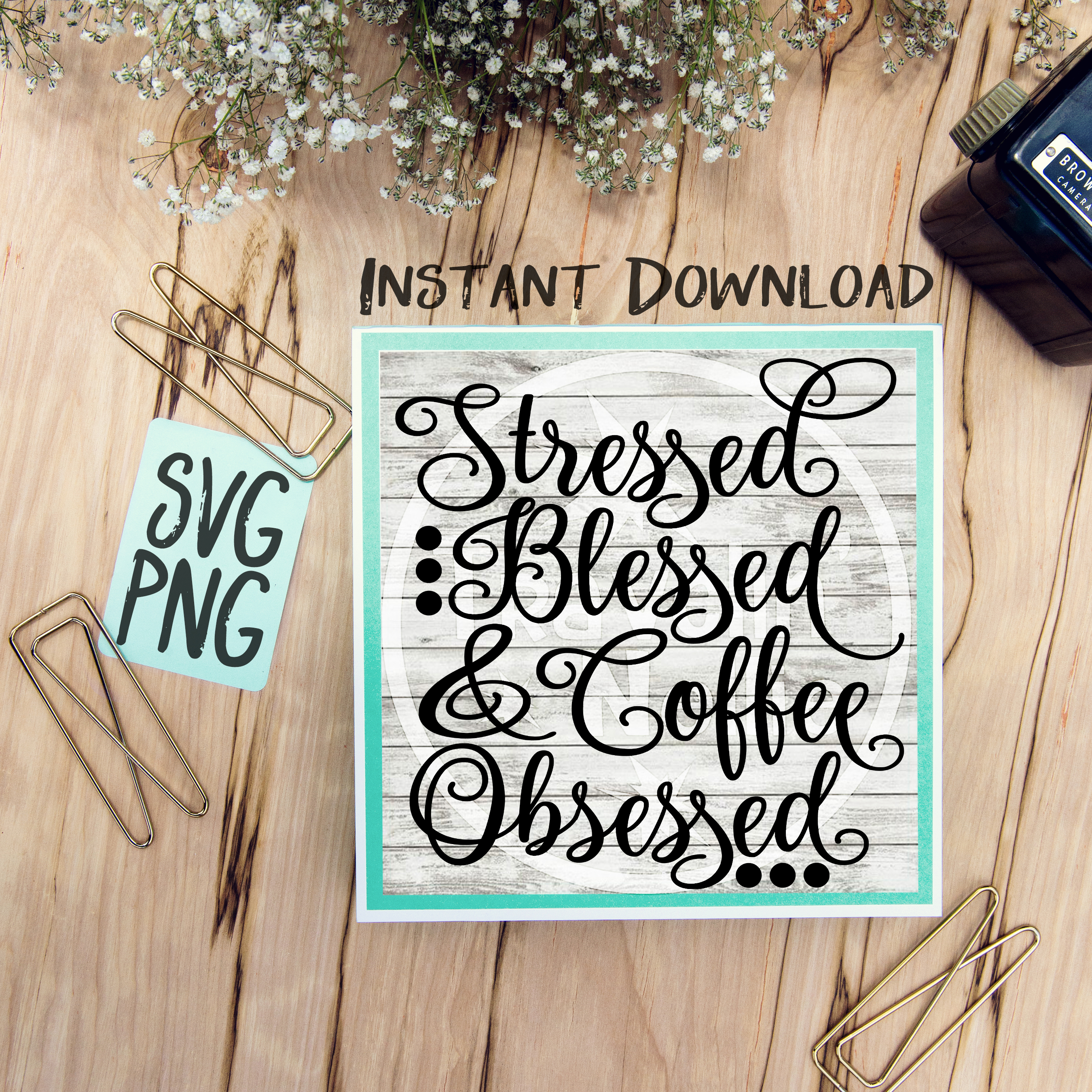 Stressed Blessed Coffee Obsessed SVG PNG for Cutting Machines Cricut Cameo Brother Cut Print Files Instant Download Image Sign Scrapbooking example image 1