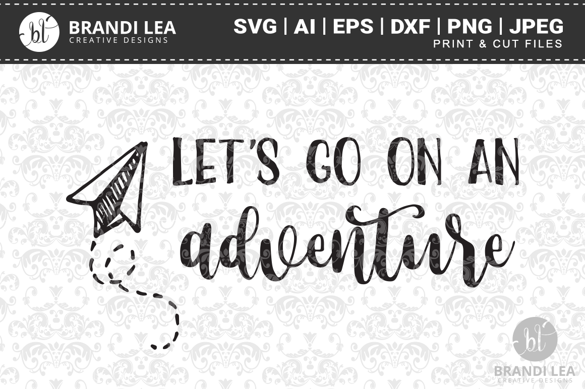 Let's Go on an Adventure SVG Cutting Files example image 1