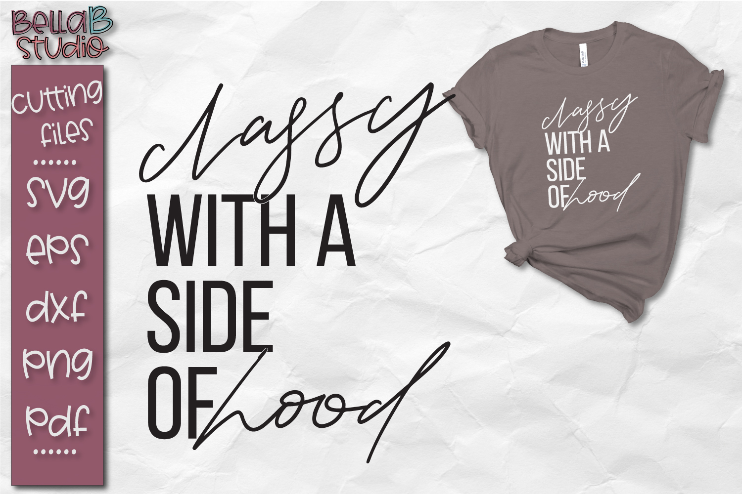 Classy With A Side Of Hood SVG Cut File, Classy SVG File example image 1