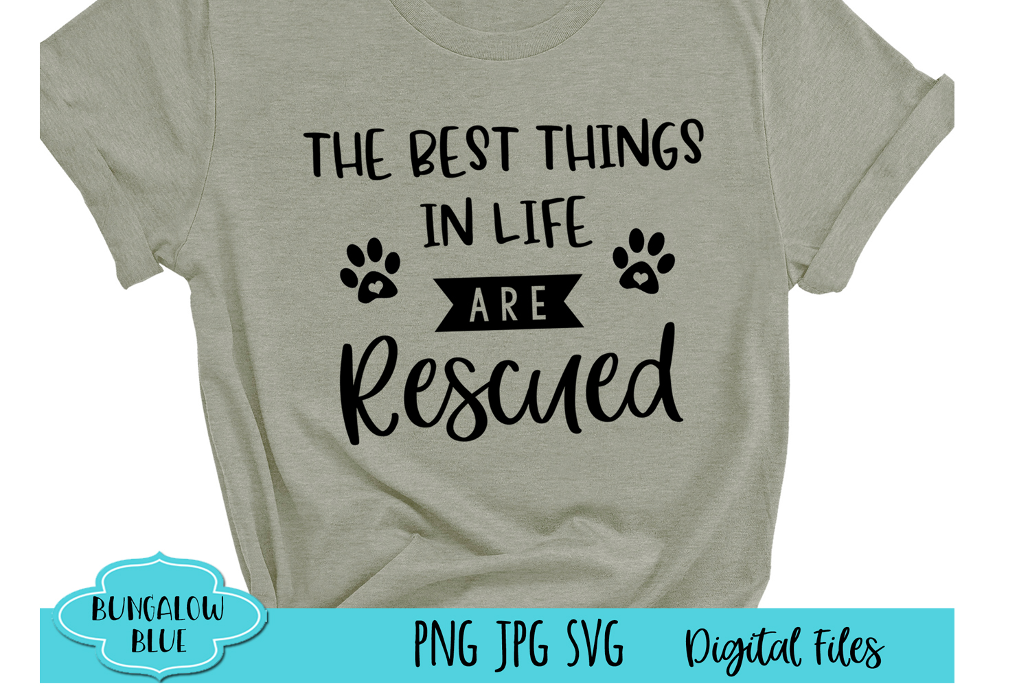 The Best Things in Life are Rescued Cute Digital Download example image 1