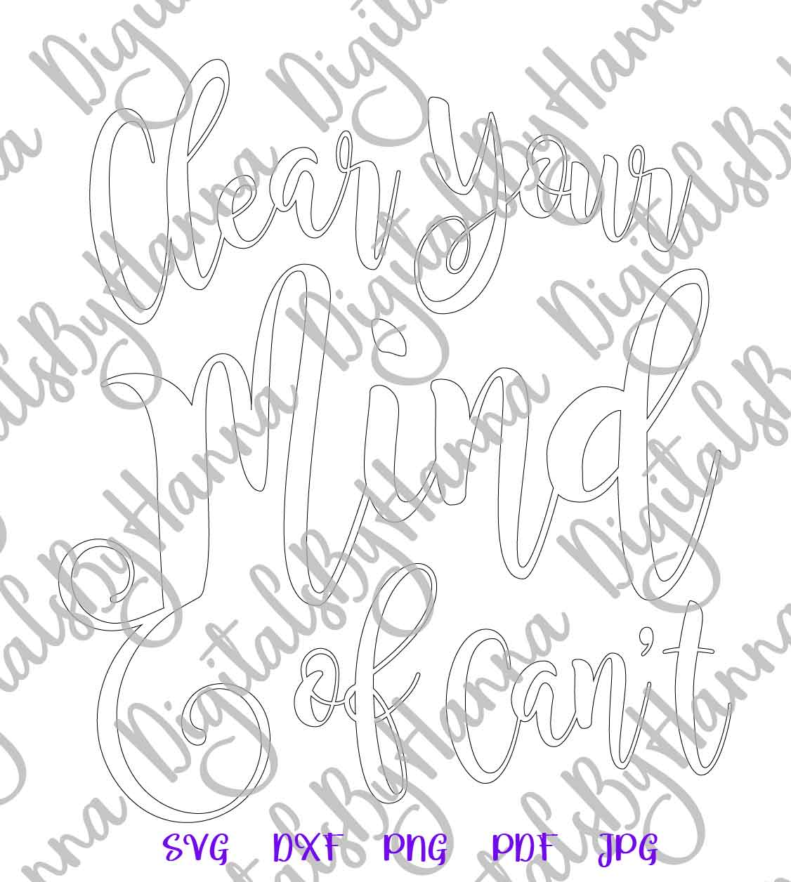 Clear Your Mind of Can't Inspirational Cut File SVG DXF PNG example image 7