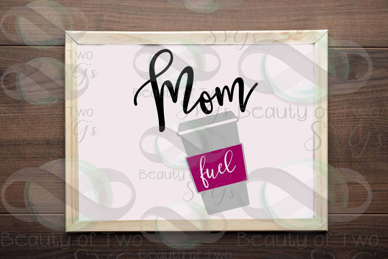 Coffee svg, Mom Fuel, Funny Mom svg, Mom needs coffee svg example image 1