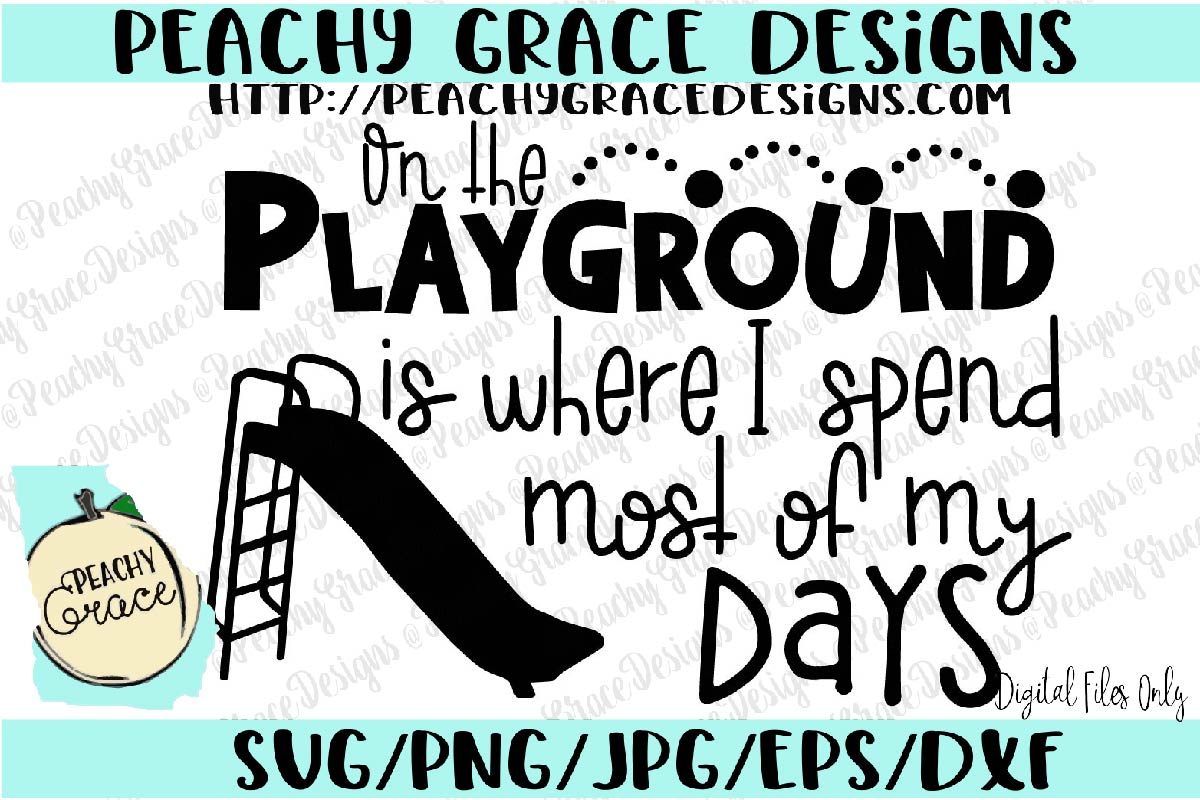 Playground is where I spend Most of my Days SVG example image 1