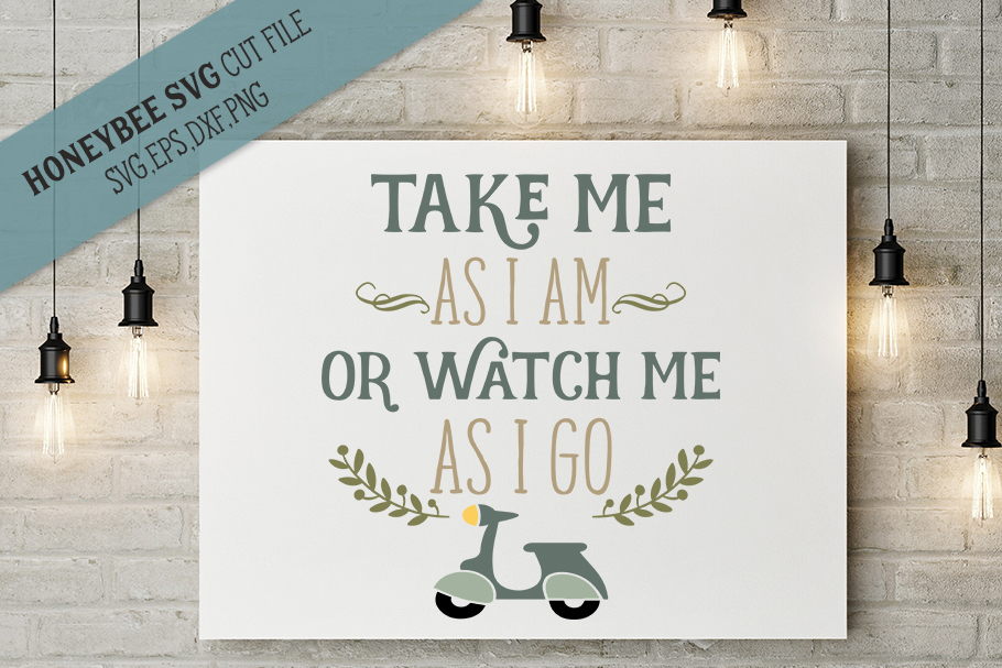 Take Me As I Am or Watch Me As I Go svg example image 1