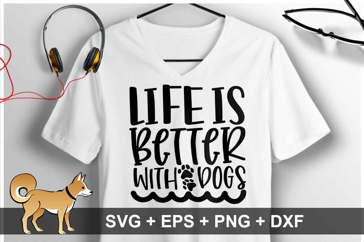 Life Is Better With dogs SVG Design example image 1