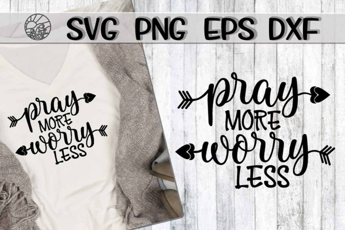 Pray More - Worry Less - SVG PNG EPS DXF example image 1