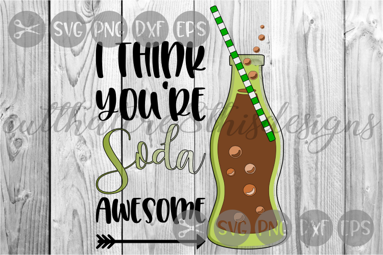 I Think You're Soda Awesome, Pop, Straw, Cut File, SVG. example image 1