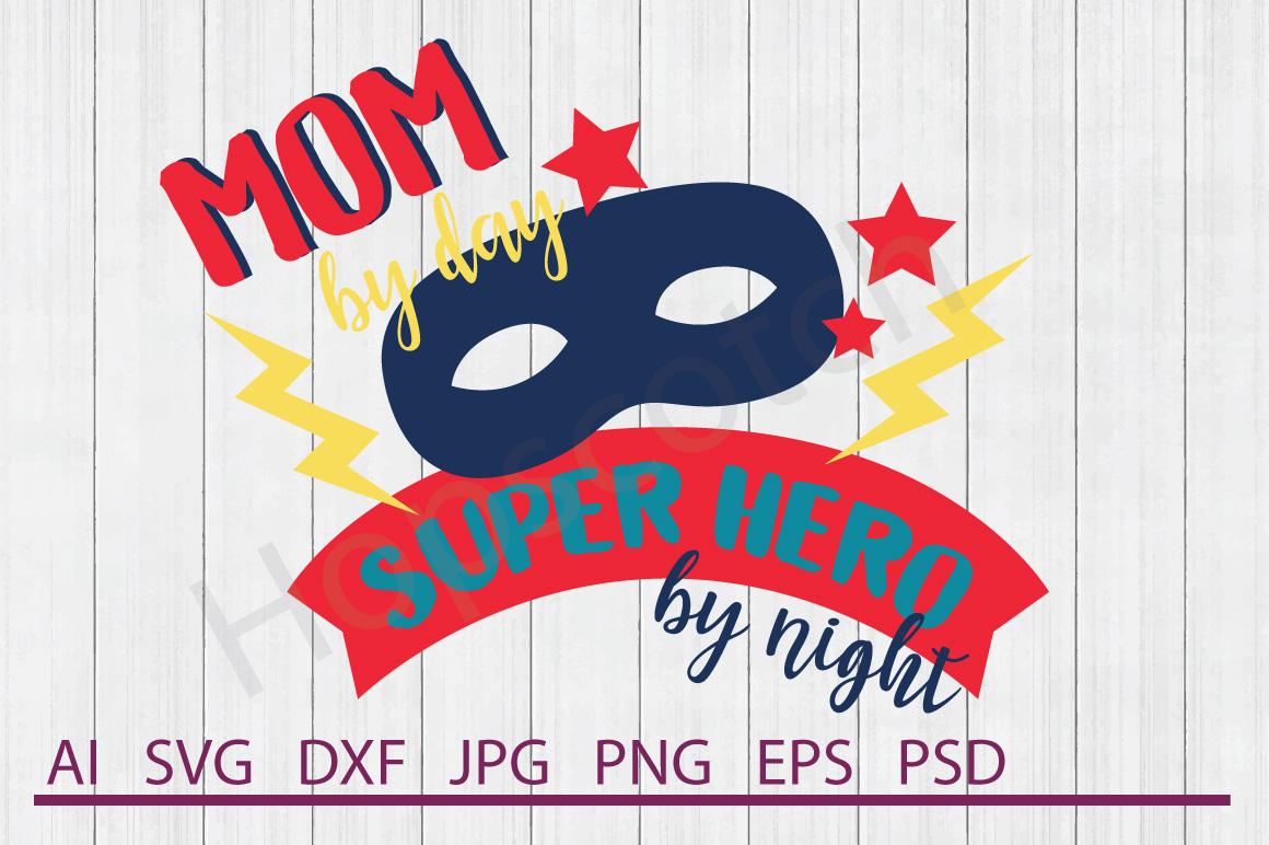 Mask SVG, Super Mom SVG, DXF File, Cuttable File example image 1