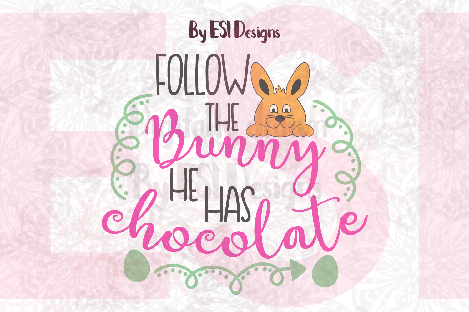 Follow the Bunny he has Chocolate example image 1