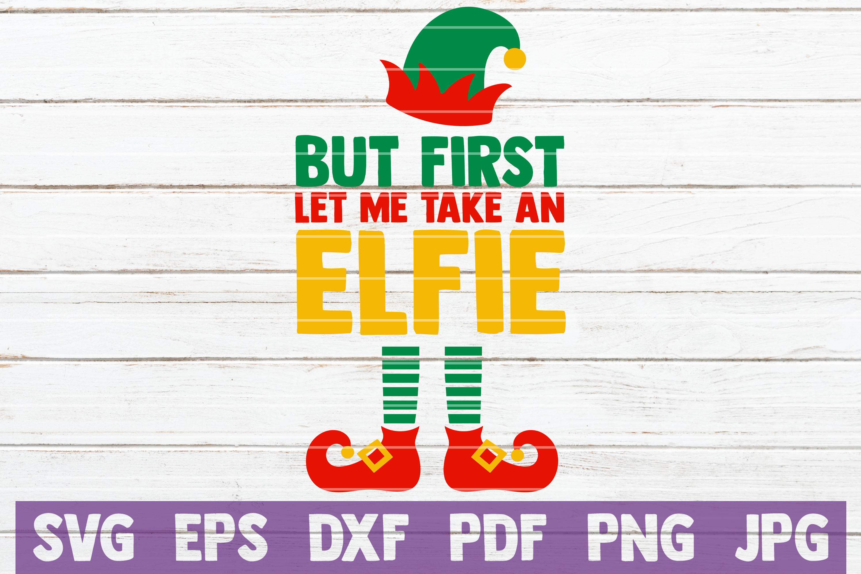 But First Let Me Take An Elfie SVG Cut File example image 1
