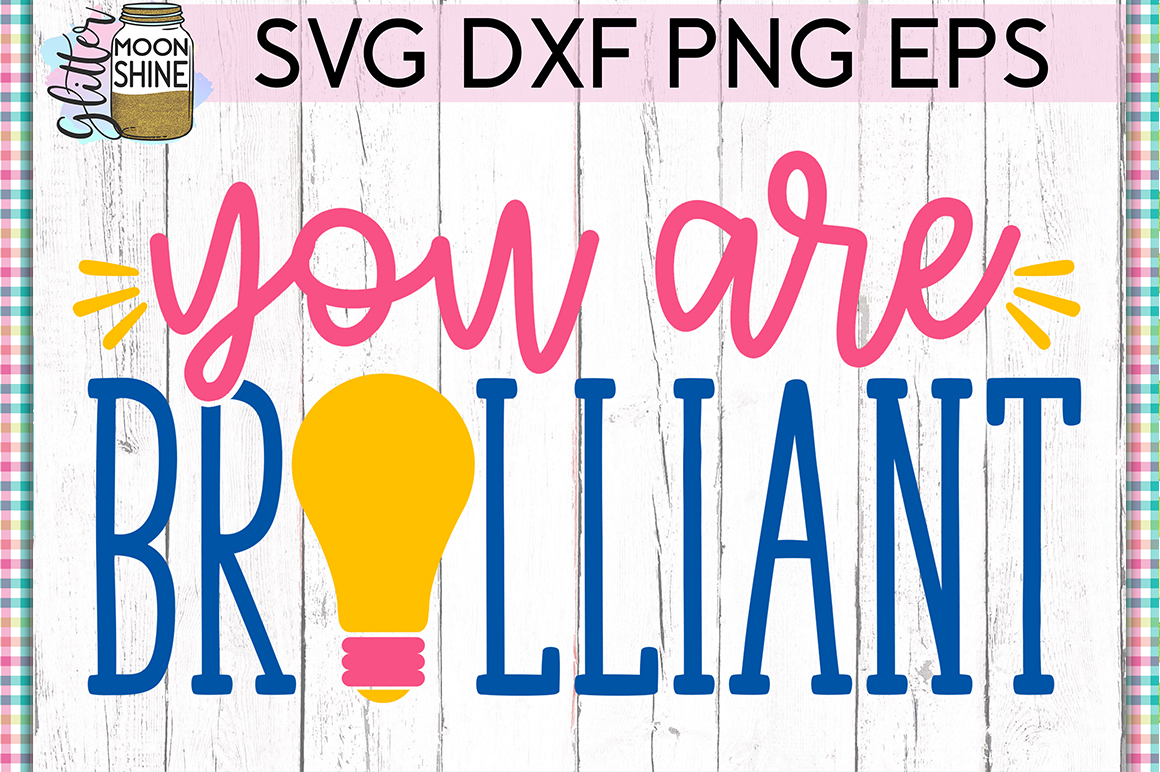 You Are Brilliant SVG DXF PNG EPS Cutting Files example image 1