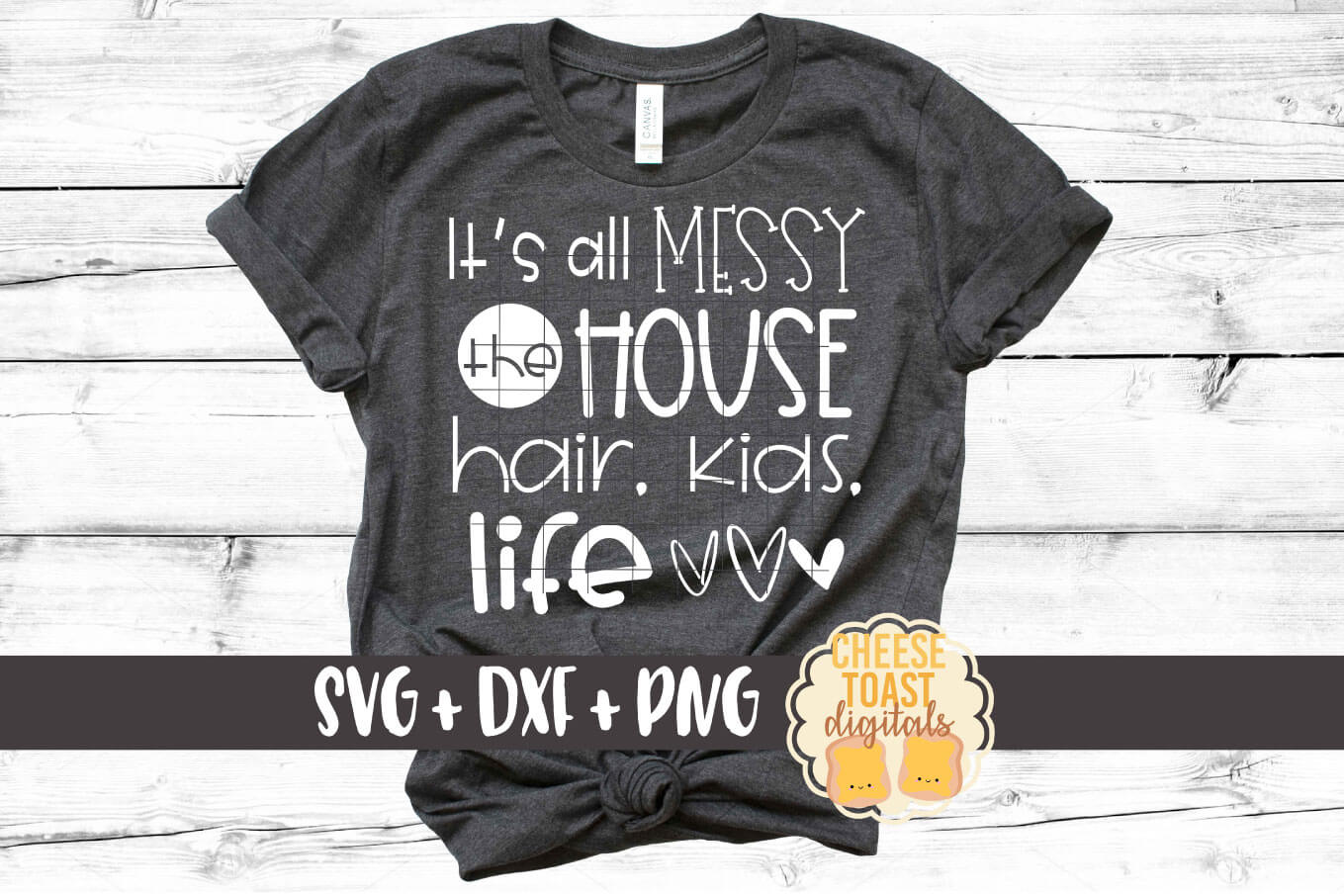 It's All Messy The House Hair Kids Life - Funny Mom SVG PNG example image 1