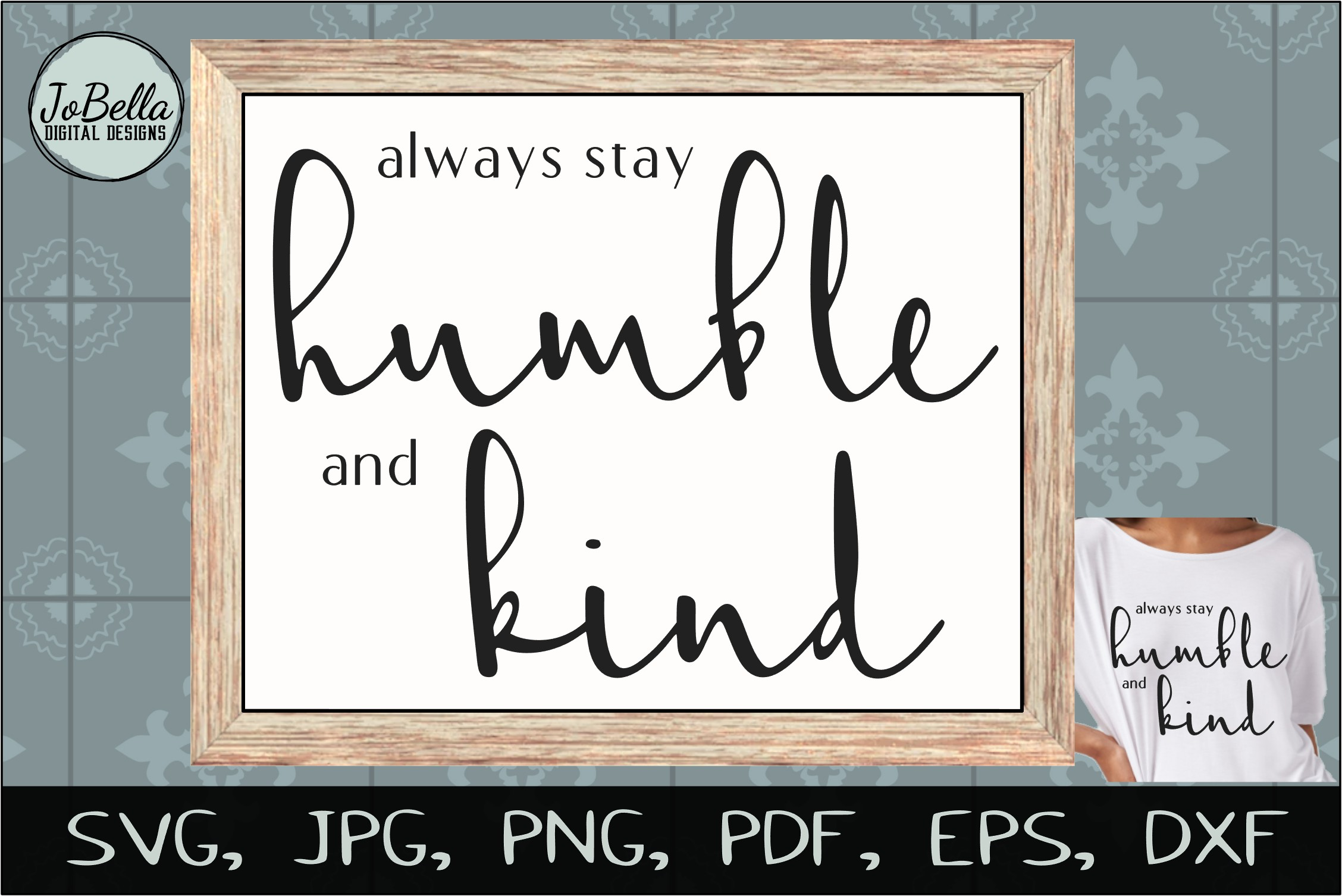 Always Stay Humble and Kind SVG, Sublimation PNG & Printable example image 1