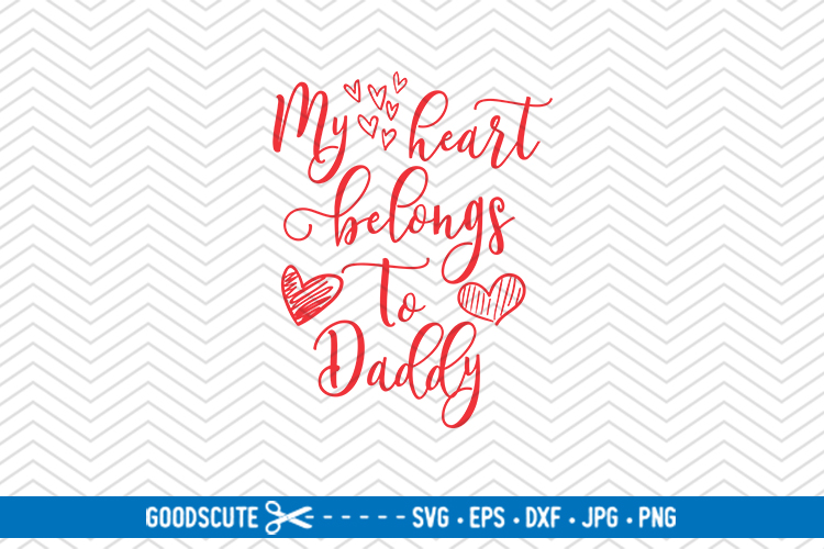 My Heart Belongs to Daddy - SVG DXF JPG PNG EPS example image 1