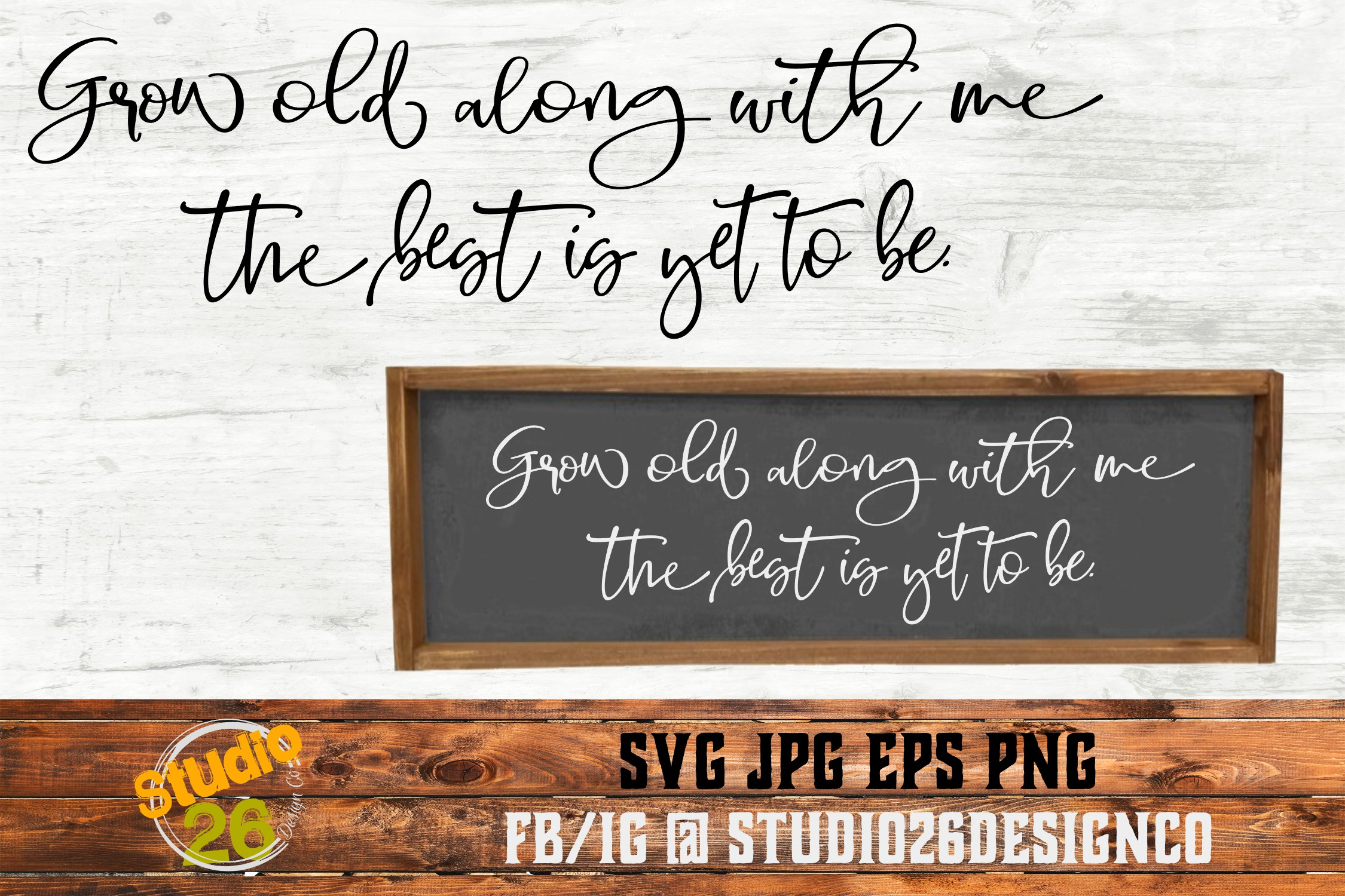 Grow old along with me the best is yet to be - SVG PNG EPS example image 1