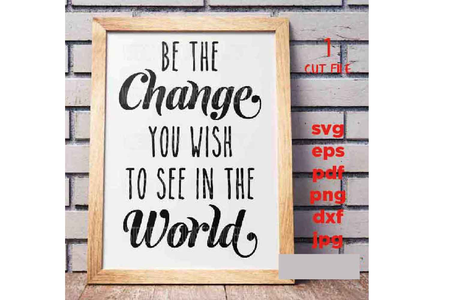 Be the Change you wish to see in the world svg, dxf, jpg mir example image 2
