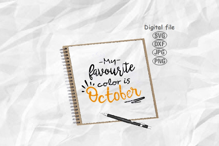 Autumn Svg, Fall Svg, My Favourite Color Is October Svg example image 1