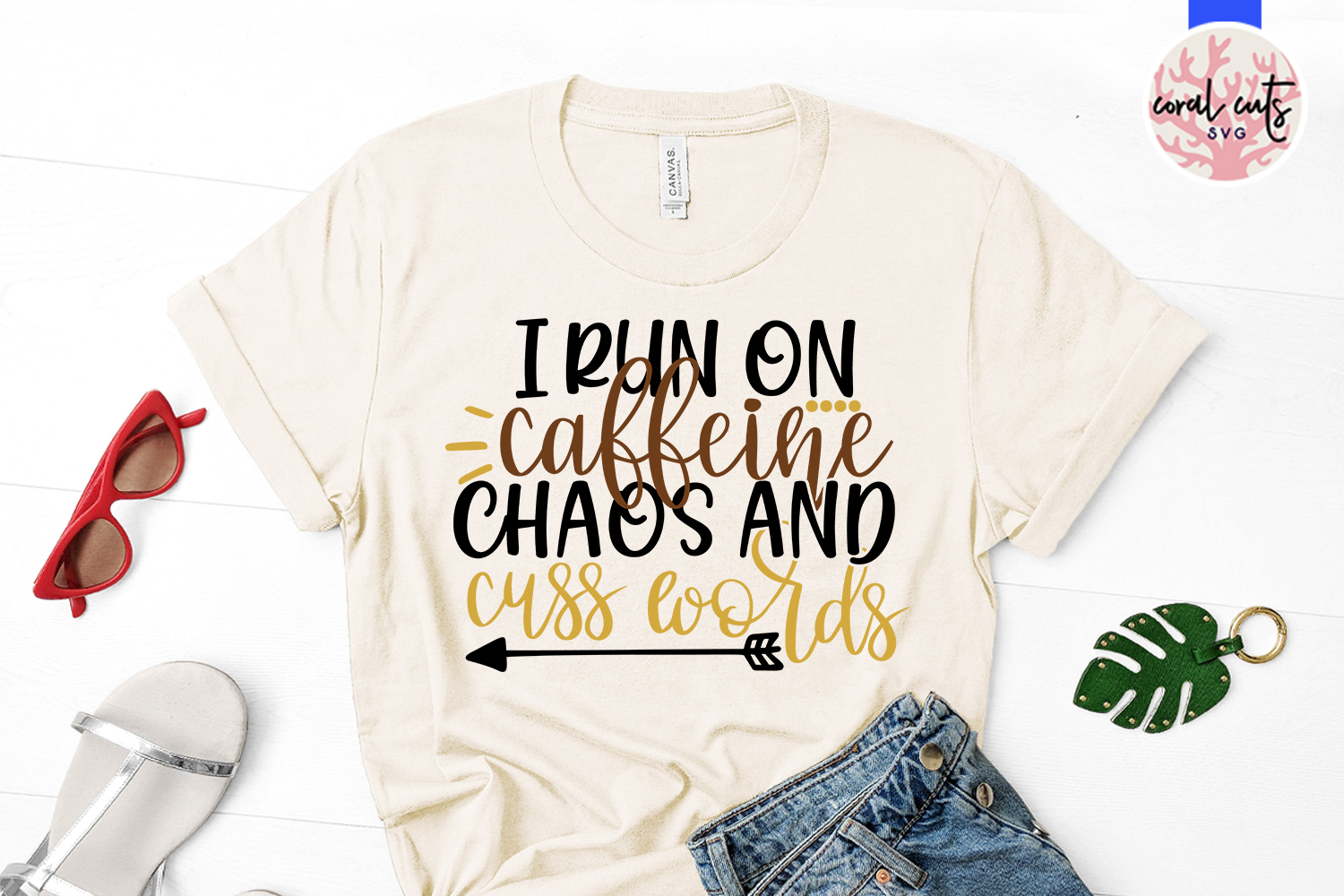 I run on caffine chaos and cuss words - Mother SVG EPS DXF example image 2