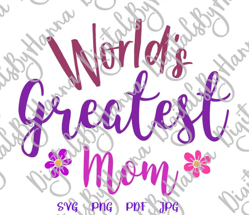 World's Greatest Mom best Mother Ever Print & Cut PNG SVG example image 4