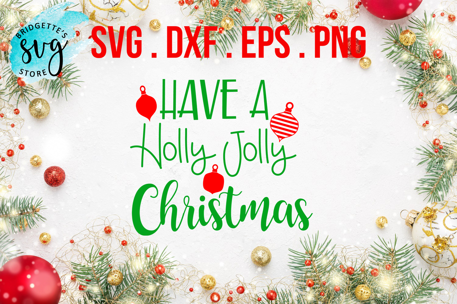 Have A Holly Jolly Christmas SVG, DXF, PNG, EPS File example image 1