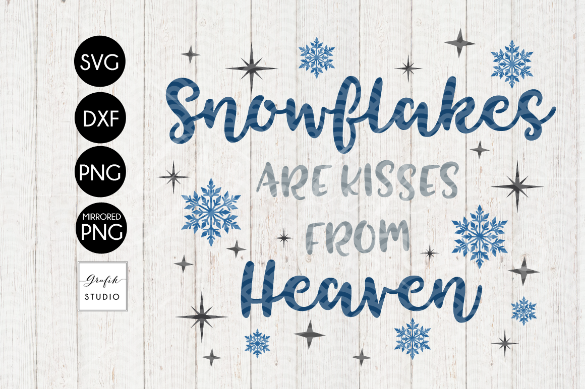 Snowflakes are kisses from heaven CHRISTMAS SVG File, DXF file, PNG file example image 2