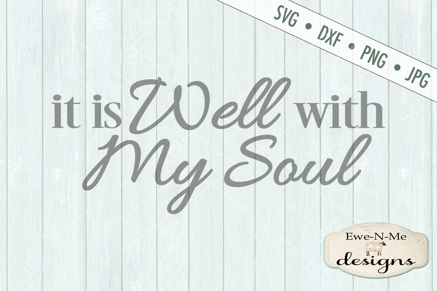 It Is Well With My Soul SVG DXF Cut File example image 2