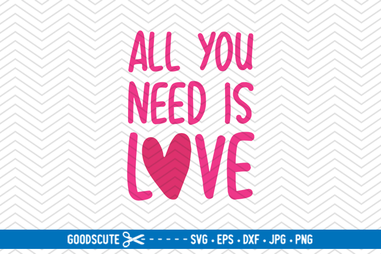 All You Need is Love - SVG DXF JPG PNG EPS example image 1