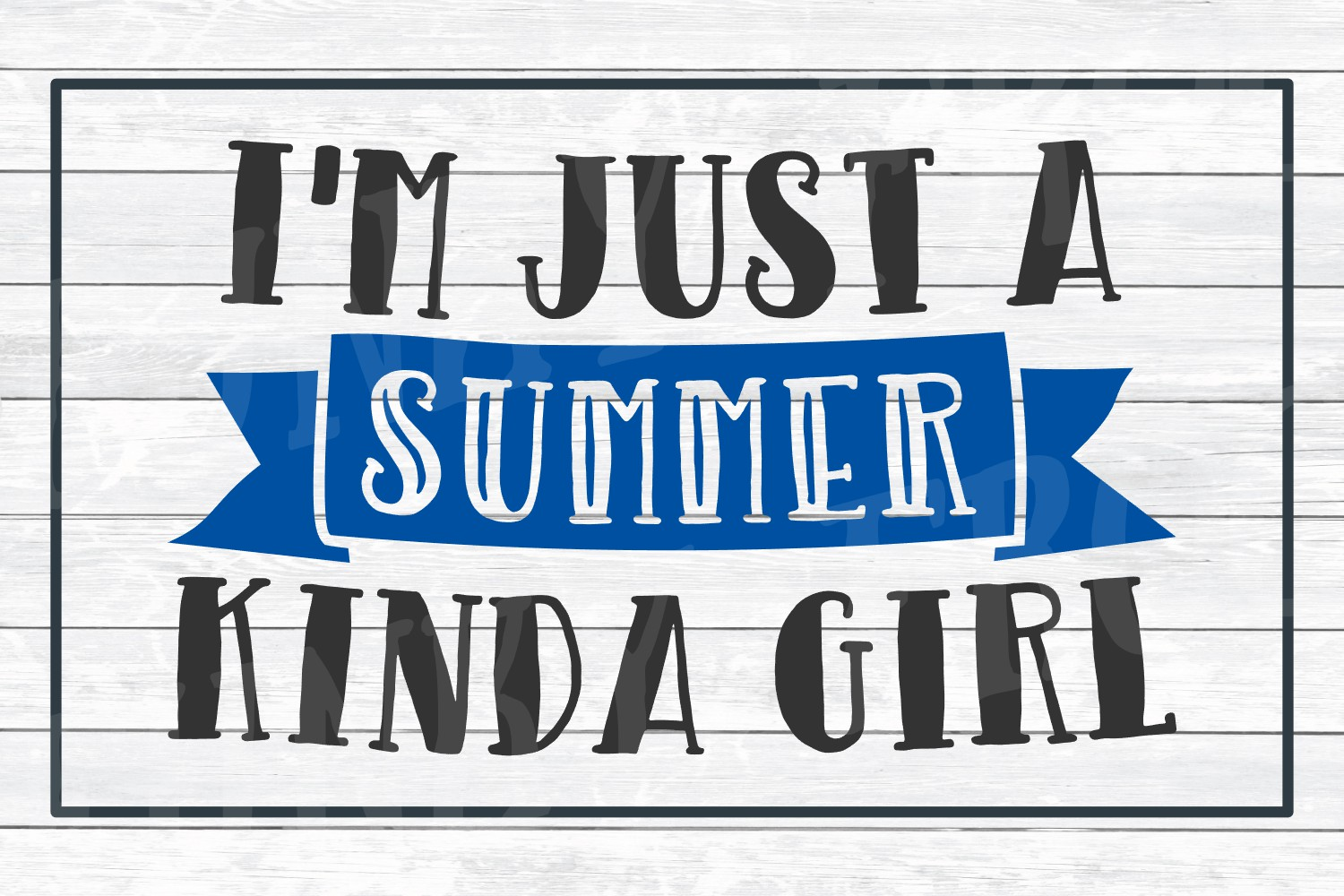 I'm Just a Summer Kinda Girl, SVG Cut File for Crafters example image 3