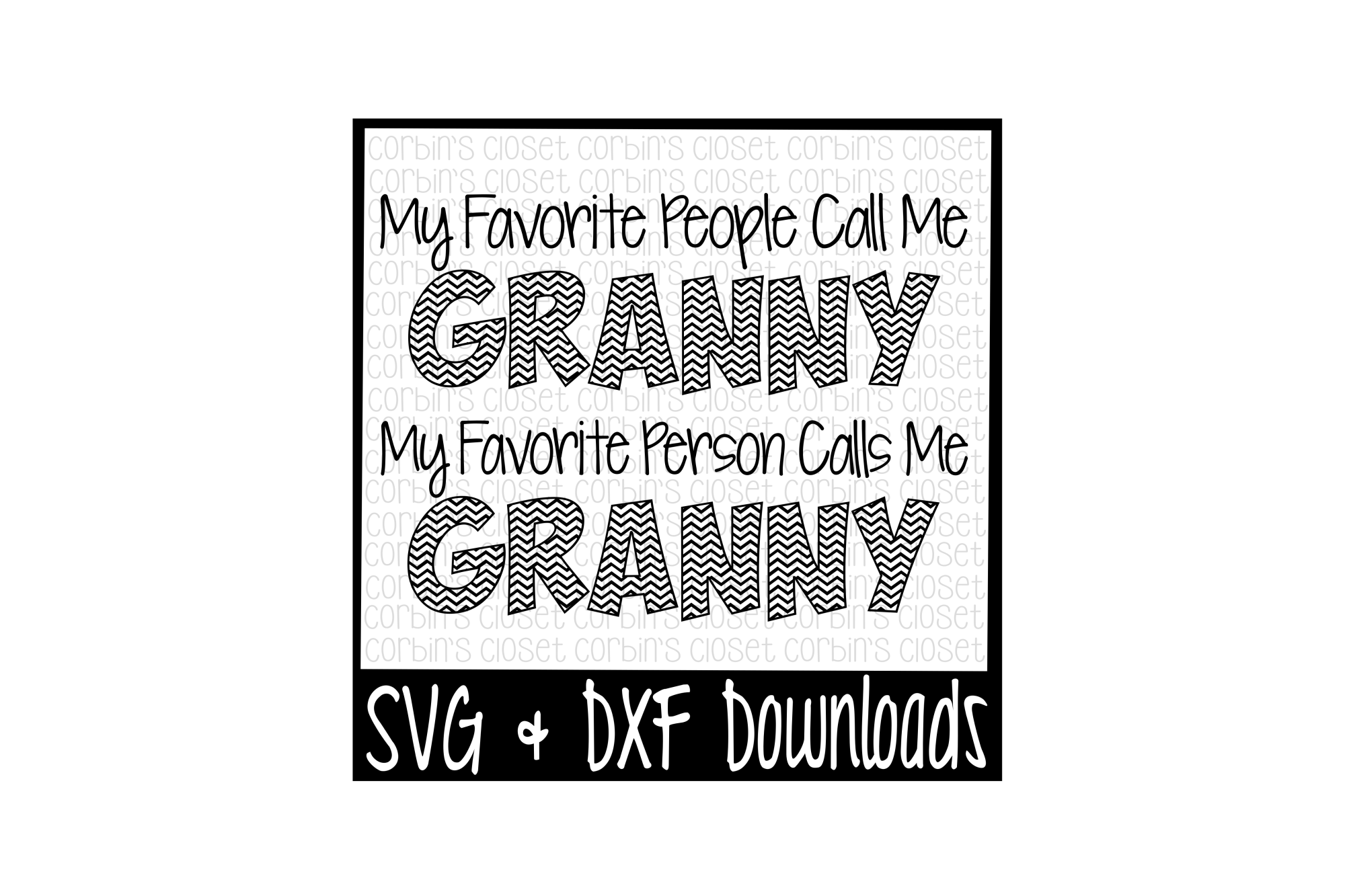 Granny SVG * My Favorite People Call Me Granny * My Favorite Person Calls Me Granny Cut File example image 1