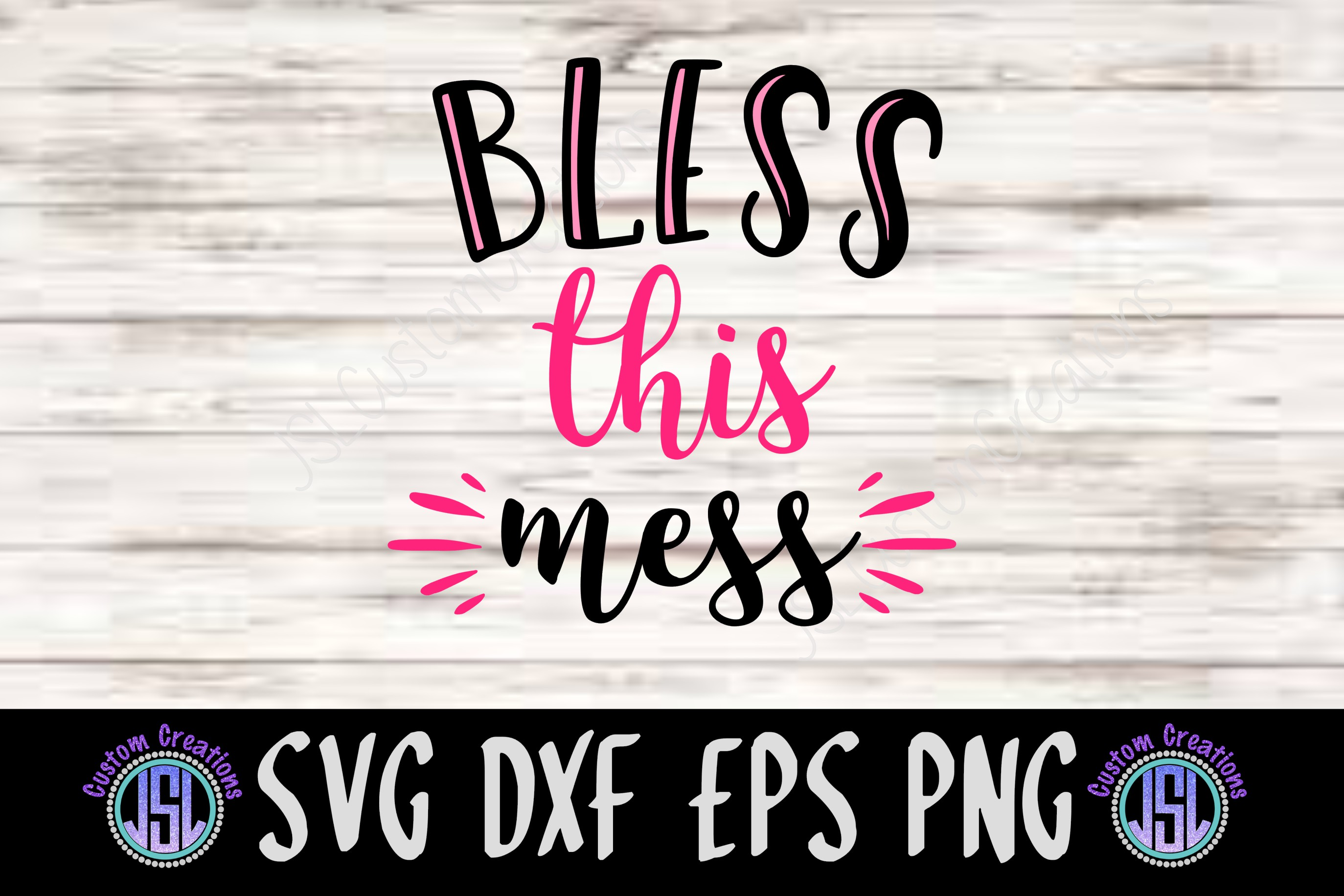 Bless This Mess | Funny Mom SVG File | SVG DXF EPS PNG example image 2