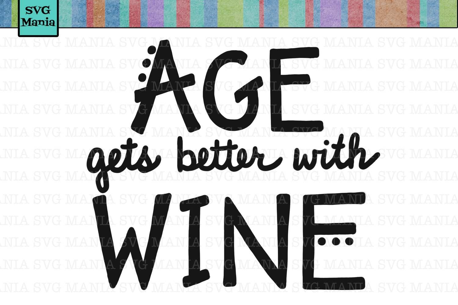 Funny Wine Glass SVG, Age Gets Better With Wine SVG, SVG example image 1