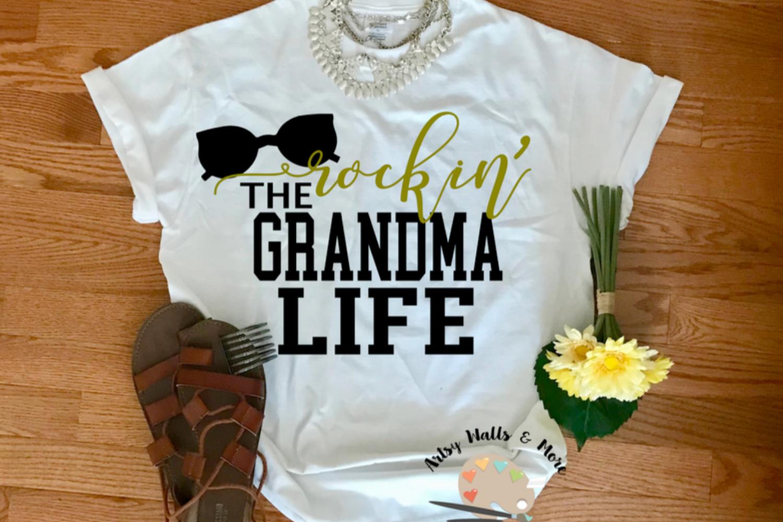 Rockin' the Grandma Life svg cut file New Grandma svg file example image 1