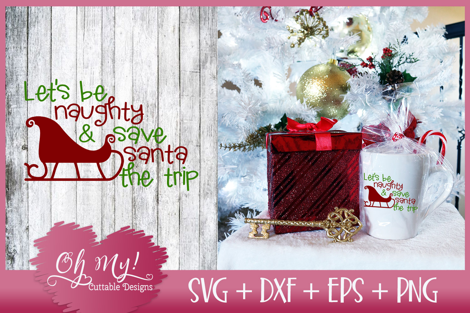 Let's Be Naughty and Save Santa The Trip - SVG EPS DXF PNG example image 1