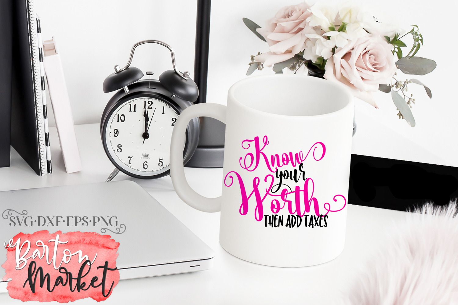 Know Your Worth Then Add Taxes SVG DXF EPS PNG example image 2