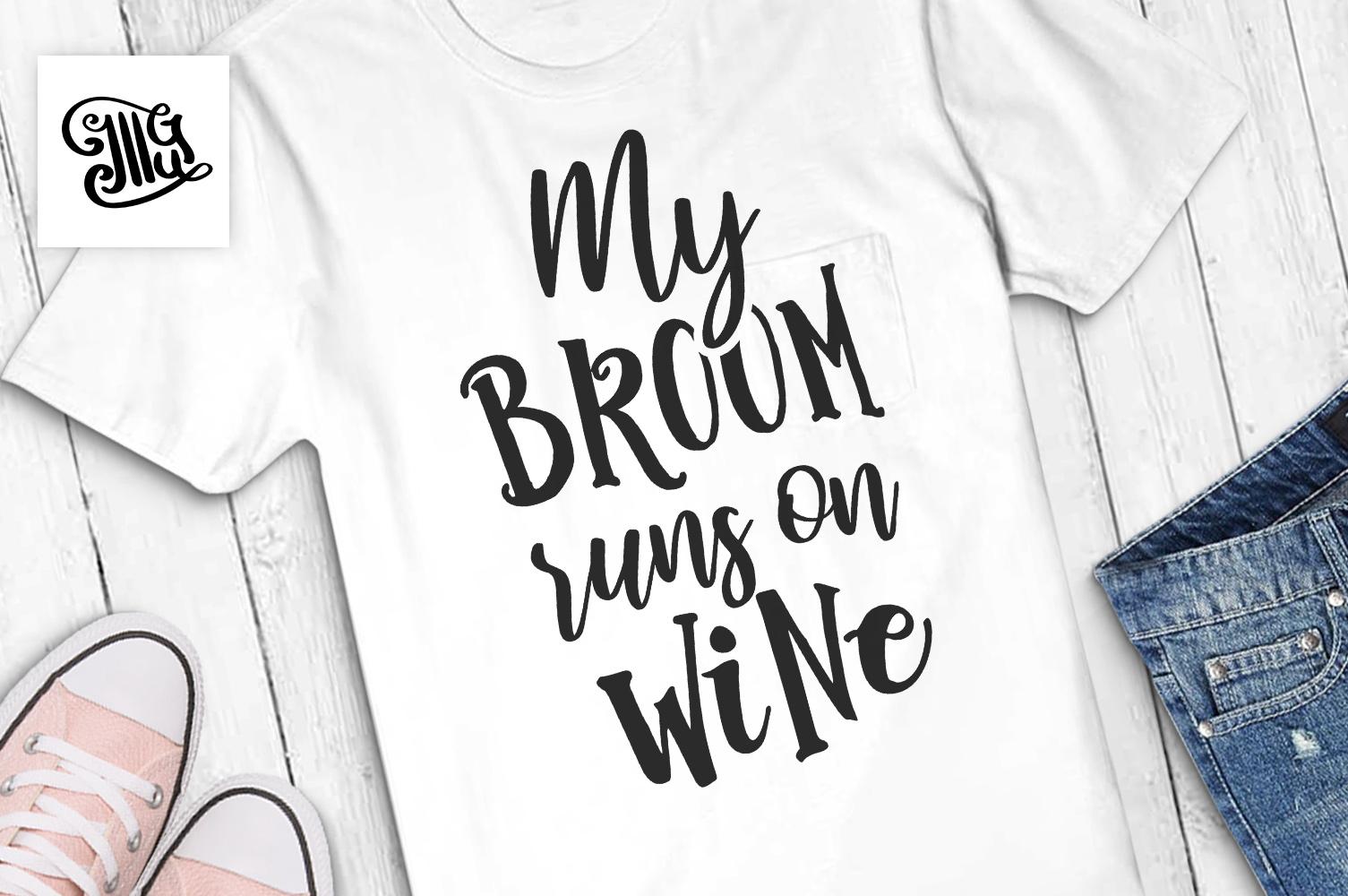 My broom runs on wine example image 1