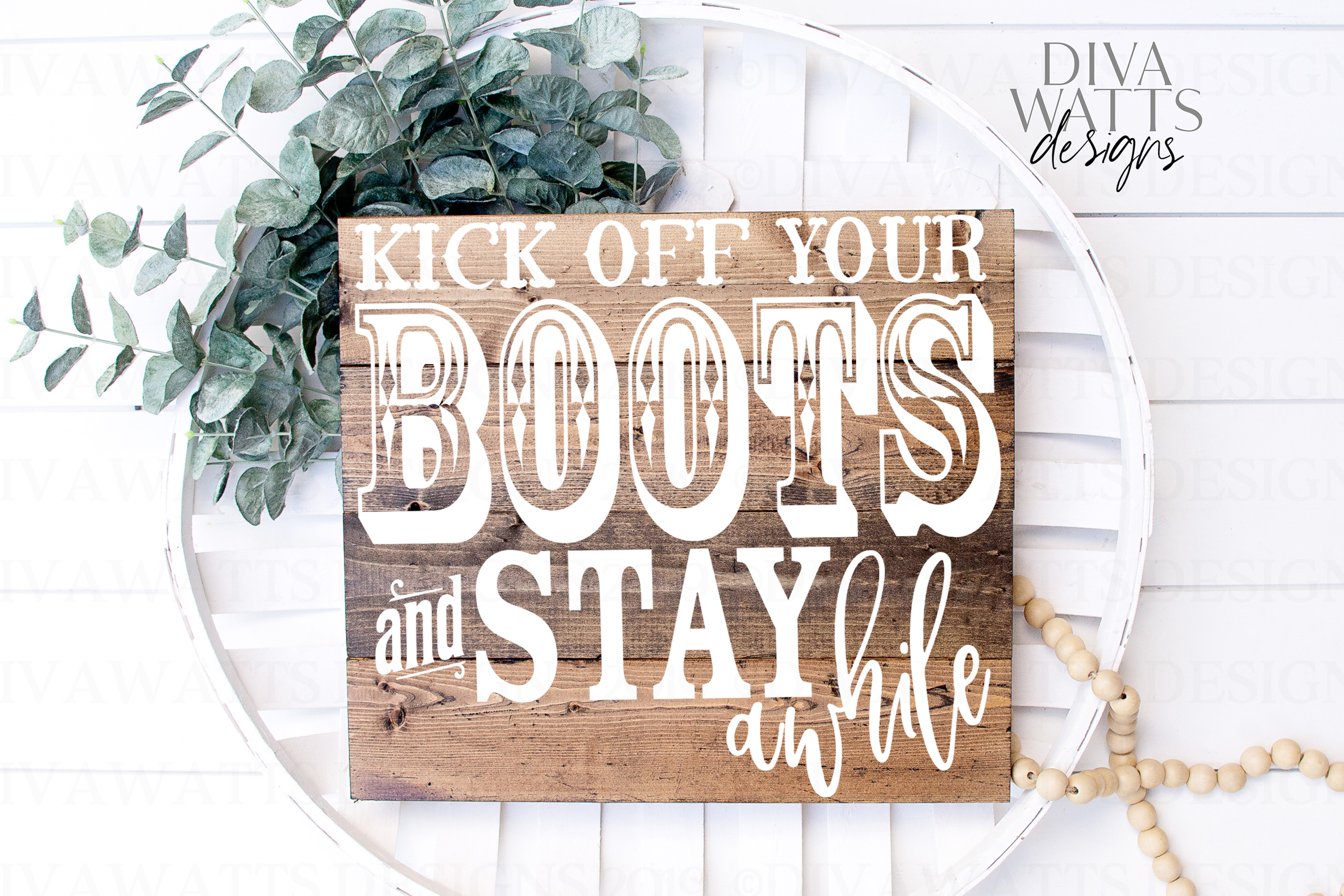 Kick Off Your Boots And Stay Awhile - Rustic Farmhouse SVG example image 2