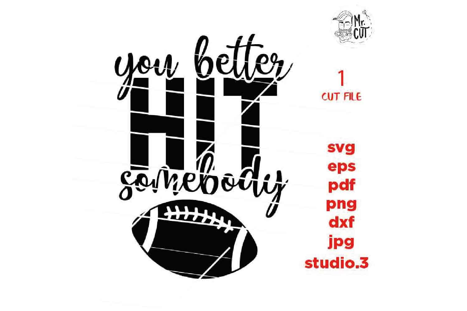 you better hit somebody svg , sports SVG, PNG, Dxf, eps, mir example image 2