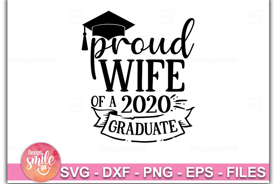Proud Wife Of A 2020 Graduate SVG  Graduation Svg example image 1