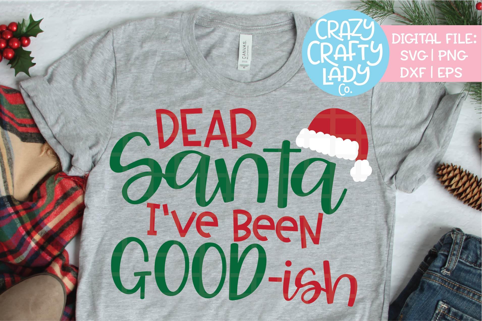 Dear Santa I've Been Good-ish SVG DXF EPS PNG Cut File example image 1