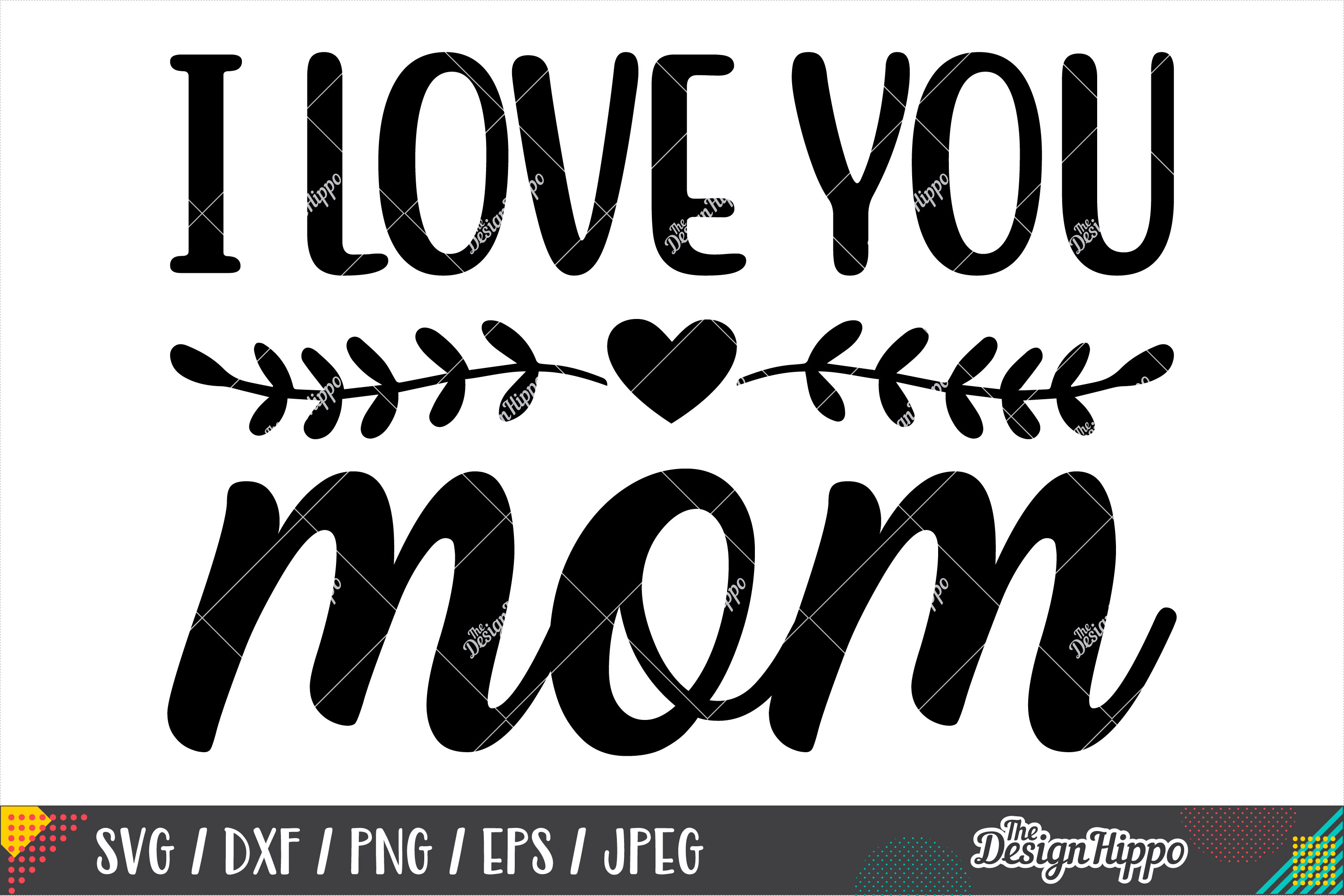 I Love You Mom SVG DXF PNG EPS Cricut Cut Files example image 2