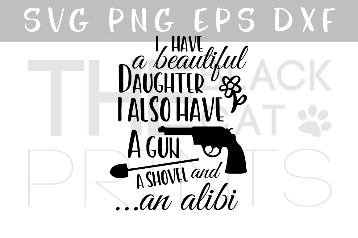 Funny Father's day SVG PNG EPS DXF I have a beautiful daughter SVG example image 1