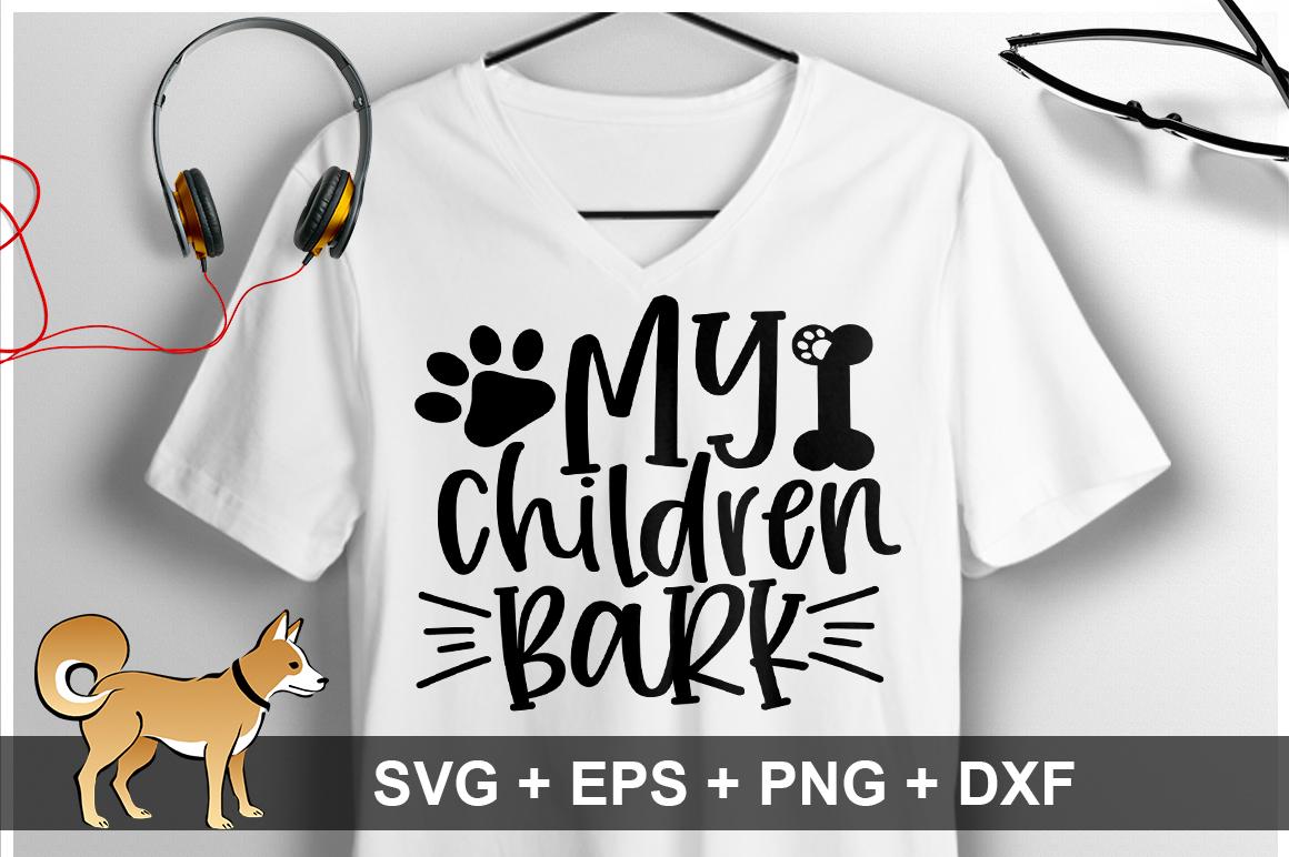 My Children Bark SVG Design example image 1
