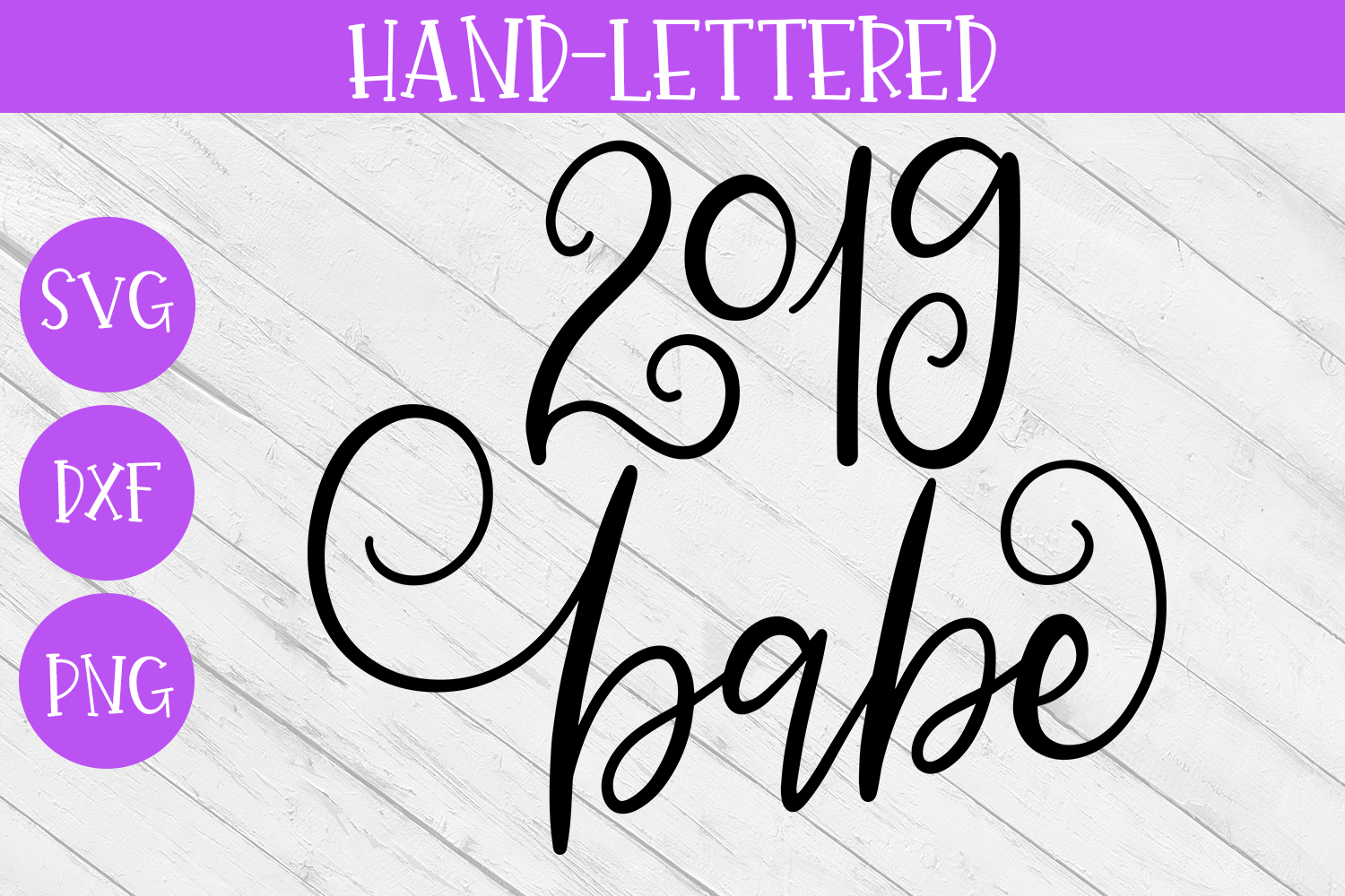 New Year SVG - 2019 Babe Hand-Lettered Cut File example image 1