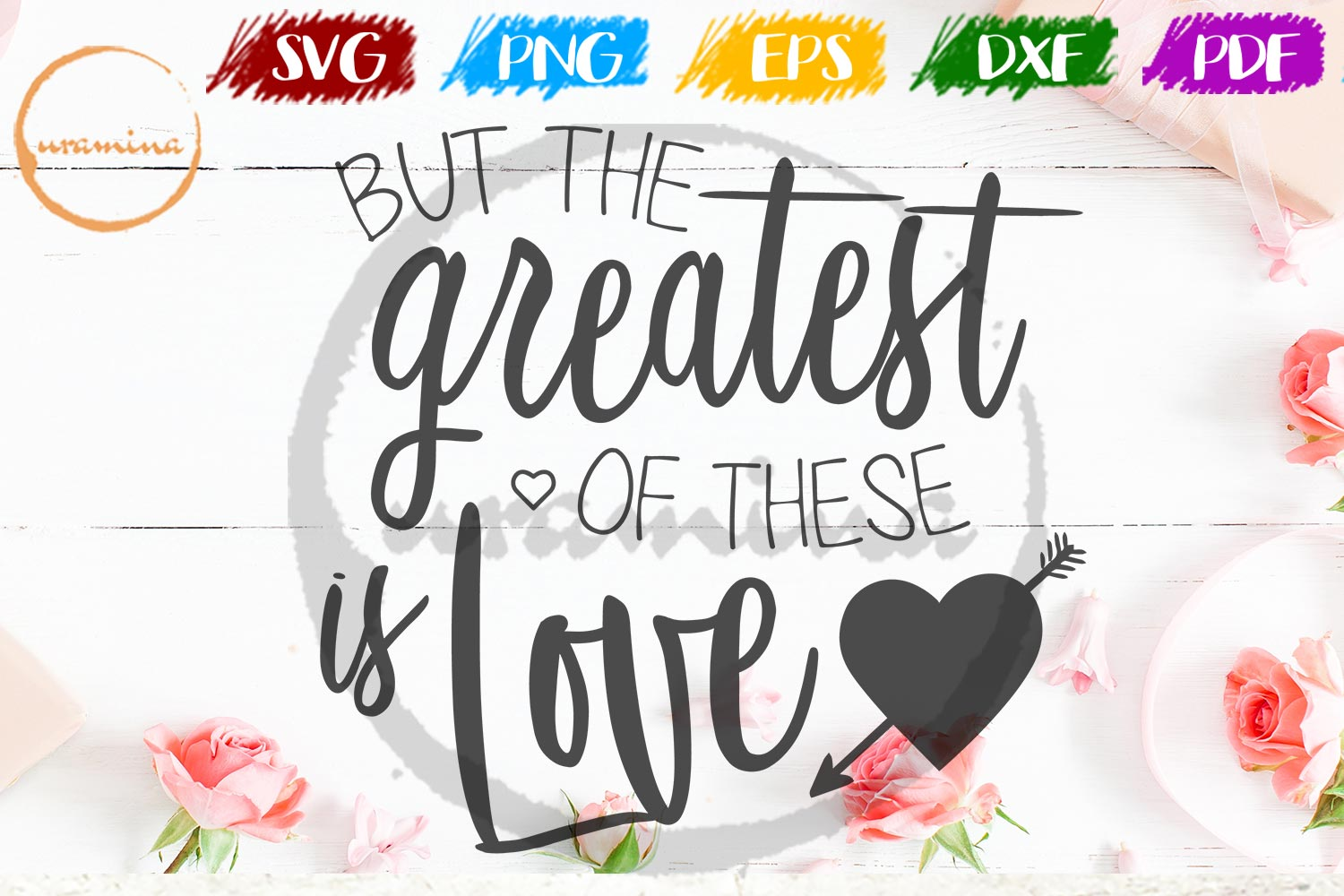 But The Greatest Of These Is Love Valentine SVG PDF PNG example image 1
