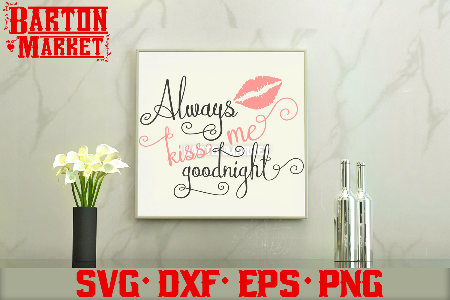 Always Kiss Me Goodnight SVG DXF EPS PNG example image 3