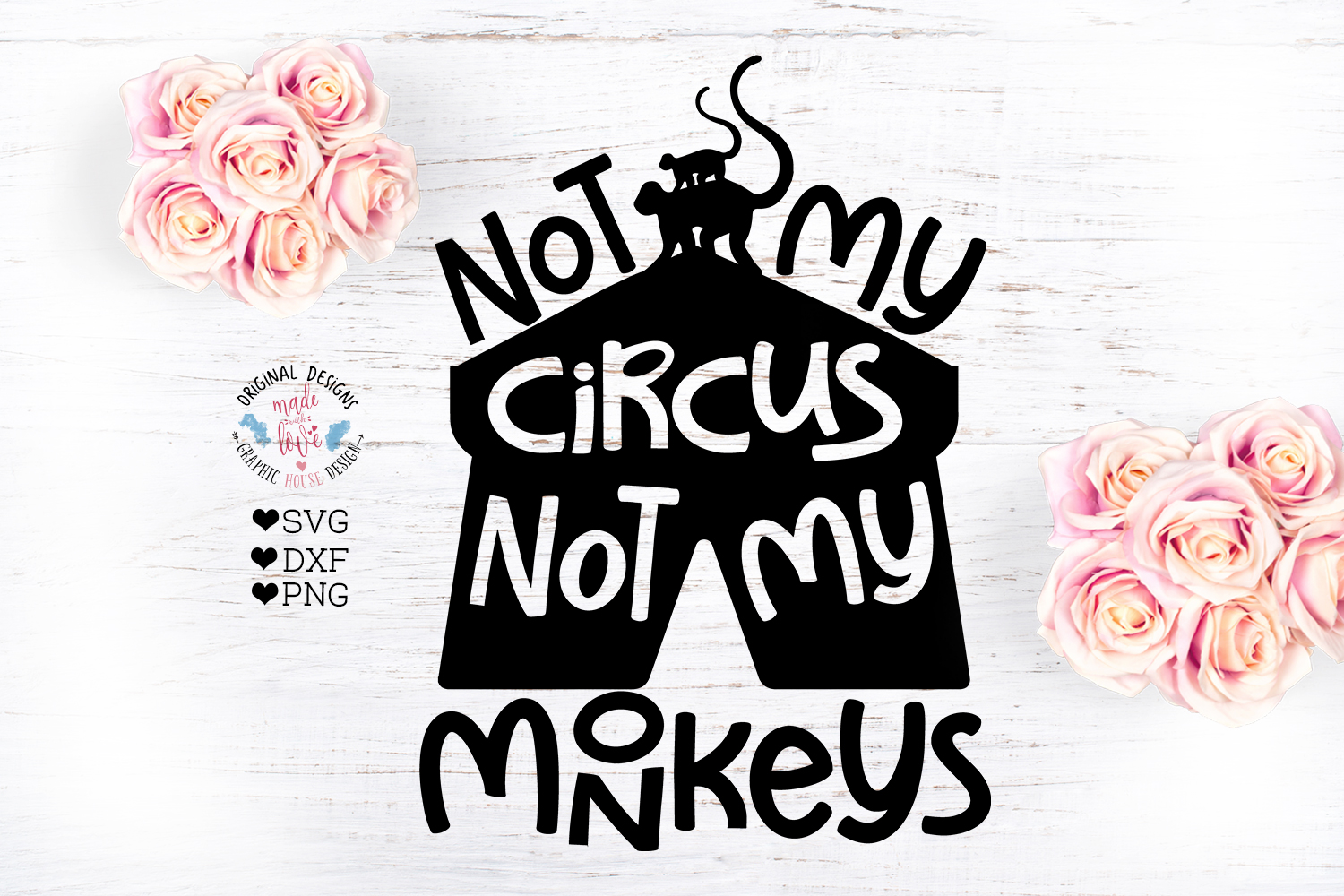 Not My Circus Not my Monkeys Sarcasm Cut File example image 1