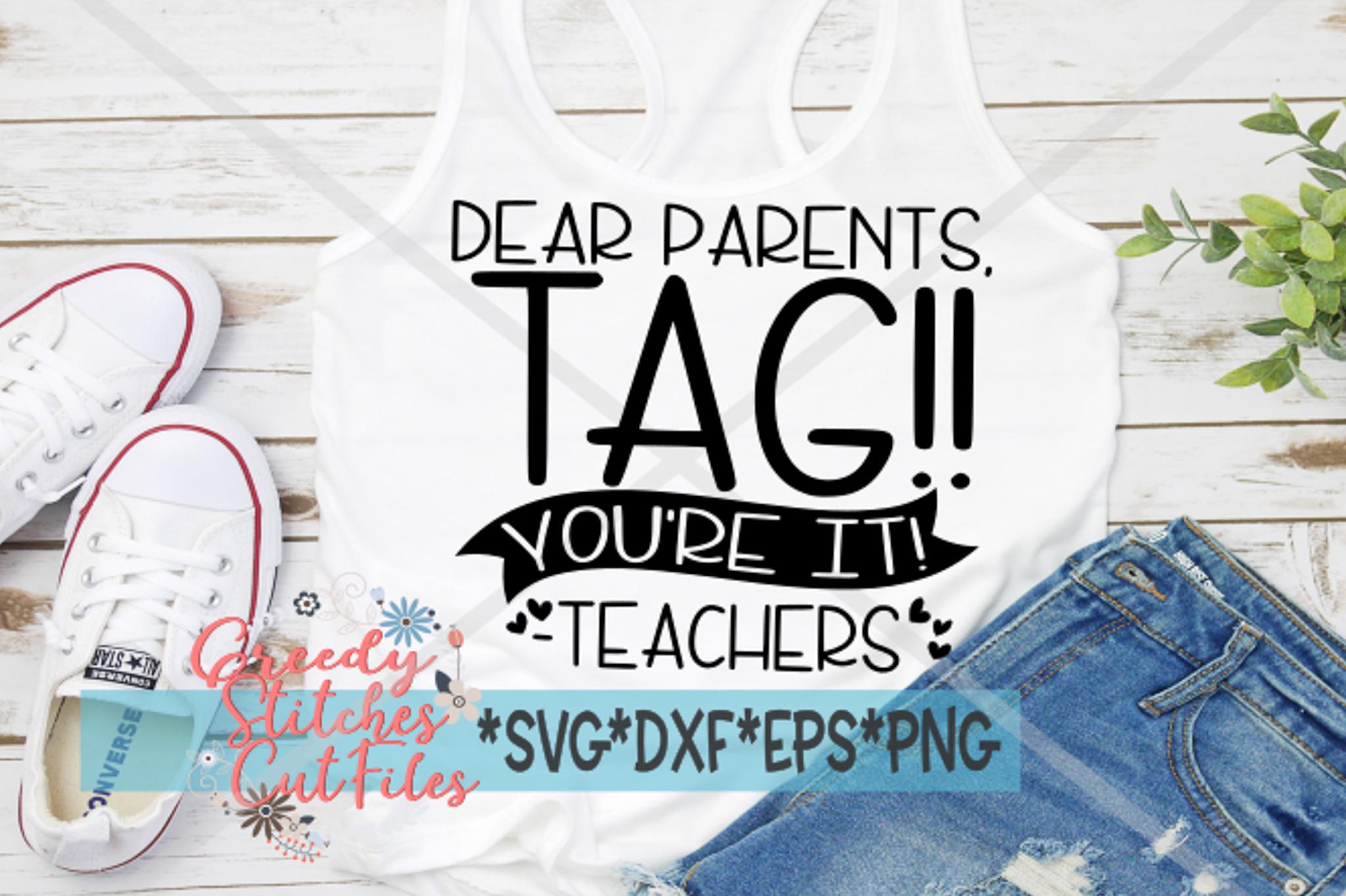 Teacher SVG | Dear Parents, Tag!! You're It! -Teacher SVG example image 1