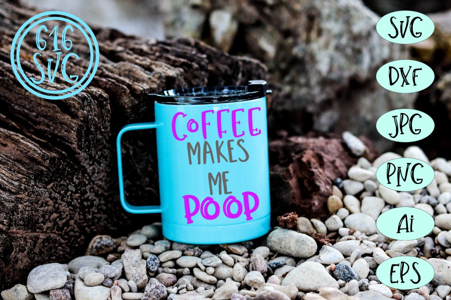 Coffee makes me poop SVG, DXF, Ai, PNG example image 2