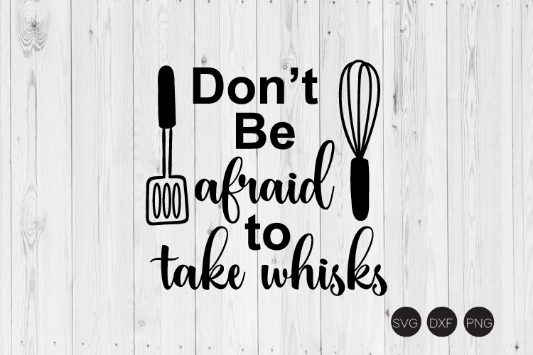 Don't Be Afraid To Take Whisks SVG example image 1